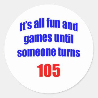 105 Someone turns 105 Round Stickers