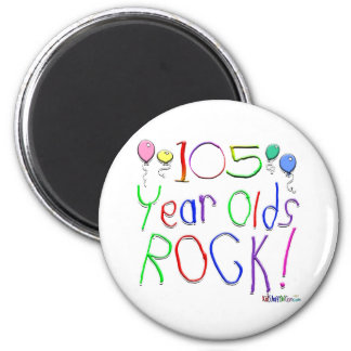 105 Year Olds Rock ! 2 Inch Round Magnet