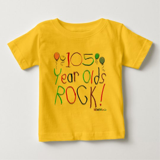 105 Year Olds Rock ! Baby T-Shirt