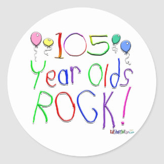 105 Year Olds Rock ! Round Stickers