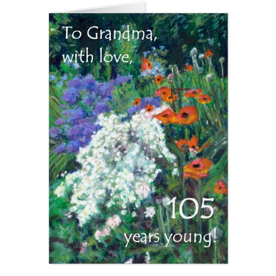 105th Birthday Card for Grandmother - June Garden