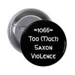 ~1066~ demasiada violencia sajona pins