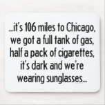 106 Miles To Chicago Mouse Pads