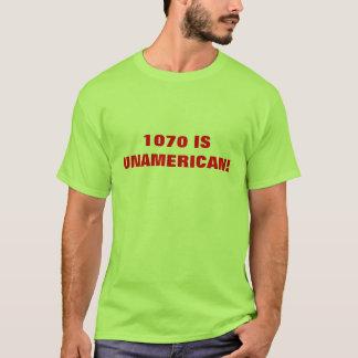 1070 IS UNAMERICAN! T-Shirt