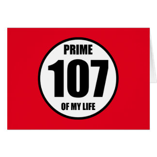 107 - prime of my life card