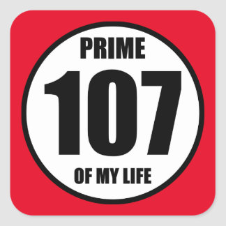 107 - prime of my life square sticker