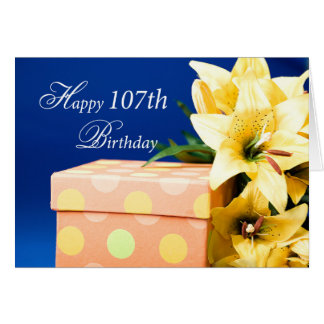 107 Year Old Birthday Gift and Lilies Card