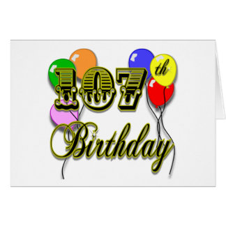 107th Birthday with Balloons Design Card