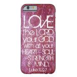 10:27 de Lucas del verso de la biblia de la mente Funda De iPhone 6 Barely There
