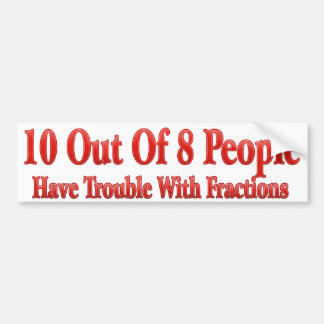 10 de 8 personas tienen problema con las fraccione pegatina para auto