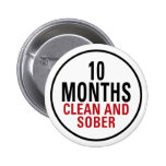 10 Months Clean and Sober Pinback Buttons