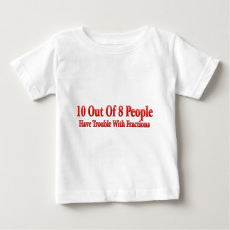 10 of 8 People Have Trouble With Fractions Baby T-Shirt