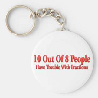 10 of 8 People Have Trouble With Fractions Basic Round Button Keychain