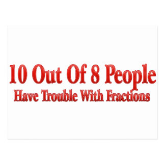 10 of 8 People Have Trouble With Fractions Postcard