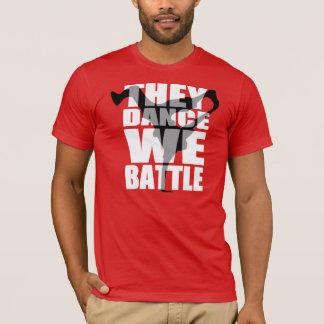 10% OFF / They Dance, We Battle (Shirt) T-Shirt