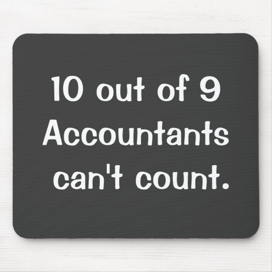 10 Out Of 9 Accountants Funny Famous Quote Mouse Pad