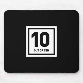 10 out of ten cheeky bragging comments compliments mouse pad