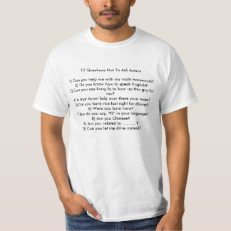 10 Questions Not To Ask Asians T-Shirt