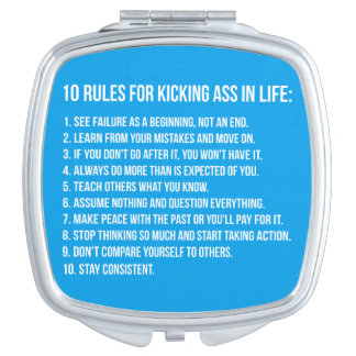 10 Rules For Kicking Ass In Life - Motivational Vanity Mirror