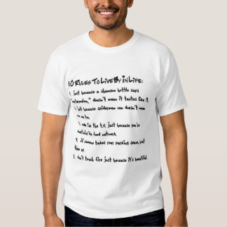 10 rules to live by in life tshirts