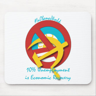 10%  Unemployment is Economic Recovery Mouse Pad