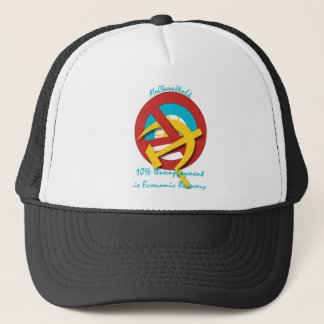 10%  Unemployment is Economic Recovery Trucker Hat