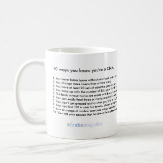 10 ways you know you're a CNA Classic White Coffee Mug