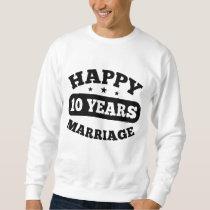 10 Year Happy Marriage Sweatshirt