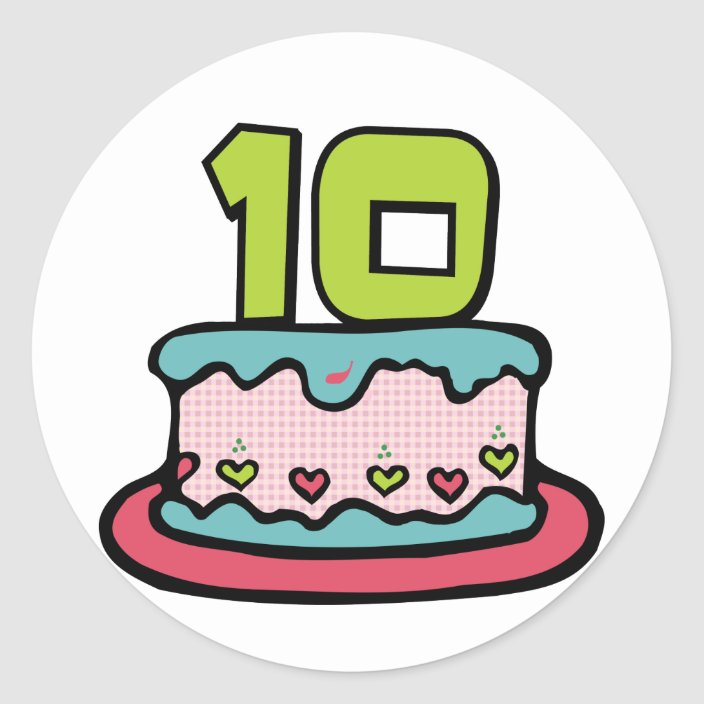 Fantastic 10 Year Old Birthday Cake Classic Round Sticker Zazzle Com Funny Birthday Cards Online Barepcheapnameinfo