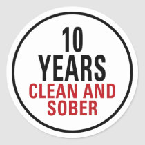 10 Years Clean and Sober Classic Round Sticker