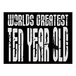 10th Birthday Parties Worlds Greatest Ten Year Old Poster
