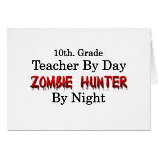 10th. Grade Teacher/Zombie Hunter Card