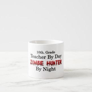 10th. Grade Teacher/Zombie Hunter Espresso Cup