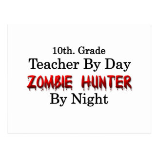 10th. Grade Teacher/Zombie Hunter Postcard