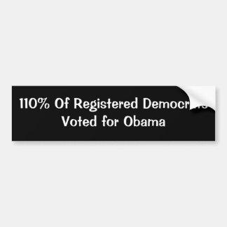 110% Of Registered DemocratsVoted for Obama Car Bumper Sticker