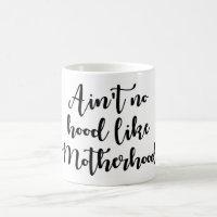 110z Two-Toned Ain't No Hood Like Motherhood Mug