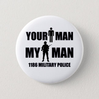 1186 Military Police My Man Button