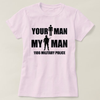 1186 Military Police - Your Man - My Man T Shirt
