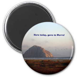 118, Here today, gone to Morro! Magnet