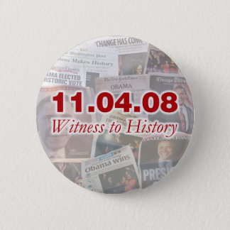 11.04.08 Witness to History Newspaper Button