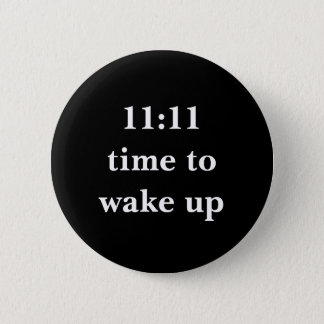 11:11 time to wake up pinback button