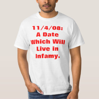 11/4/08: Day of Infamy T-Shirt