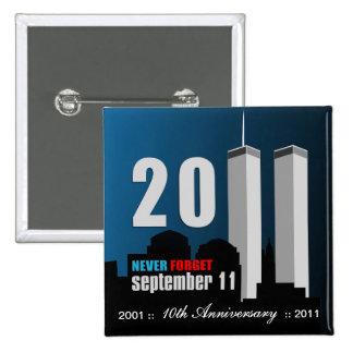 11 de septiembre - el 10mo aniversario nunca olvid pin cuadrado
