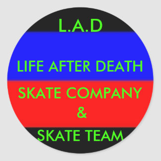 11, LIFE AFTER DEATH, SKATE TEAM, SKATE COMPANY... CLASSIC ROUND STICKER
