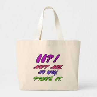 11 Not me. No way. Prove it Jumbo Tote Bag