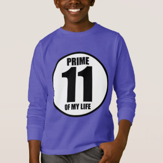 11 - prime of my life T-Shirt