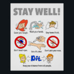"11&quot;x14&quot; STAY WELL Poster<br><div class=""desc"">Post the &quot;Stay Well&quot; poster at the office,  school,  or clinic. Perfect for cold and flu season.</div>"