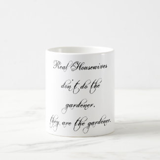 11oz Coffee Mug - Real Housewives Humor