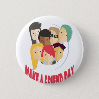 11th February - Make a Friend Day Pinback Button