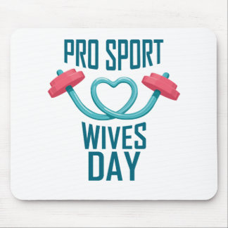 11th February - Pro Sports Wives Day Mouse Pad
